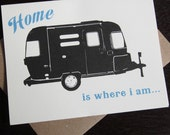 Home is Where I Am - Letterpress Airstream Trailer Art Card