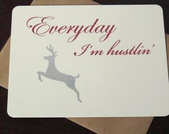 Everyday I'm Hustlin' - Gocco Screen-Printed Flat Card