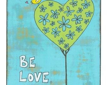 Be Love Print