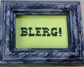 BLERG - Cross Stitch (no. 2)