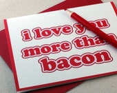 I Love You More Than Bacon Greeting Card - Valentine by Oh Geez Design