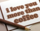 Funny I Love You Card - I Love You More Than Coffee Card by Oh Geez Design
