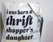 Thrift Store Tote Bag - I Was Born A Thrift Shopper's Daughter Screenprinted Canvas Tote by Oh Geez Design
