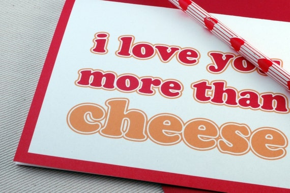 Anniversary Card - I Love You More Than Cheese Card - Greeting Card by Oh Geez Design
