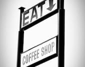Eat, Coffee Shop - 11x14 Fine Art Photograph - Black and White