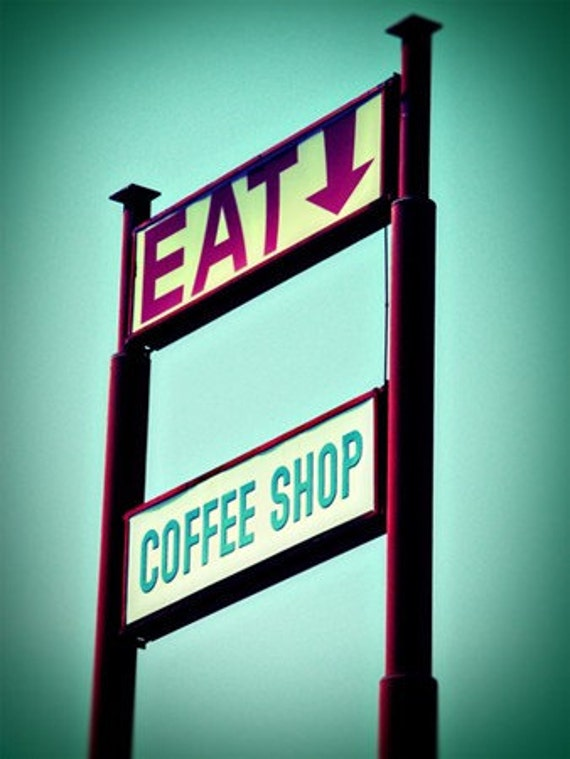 Eat, Coffee Shop - 8x10 Fine Art Photographic Print - Signed by Artist