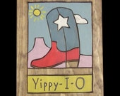 Western, Yippy-I-O Wooden Painting