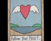 Inspirational, Follow Your Heart Wooden Painting