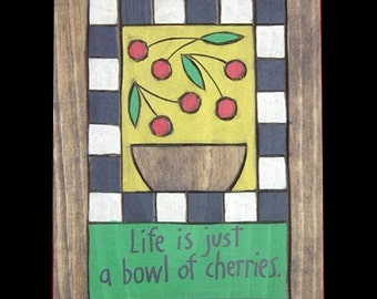 Life is just a bowl of cherries, Wooden Painting
