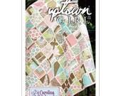 No. 020 -- Uptown Girl Quilt Pattern