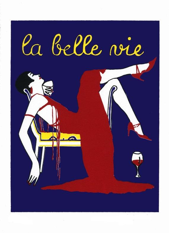 La Belle Vie - The Beautiful Life -- Art Deco Art Nouveau Wine Diva Goddess 1920s Gatsby Flapper Screenprint