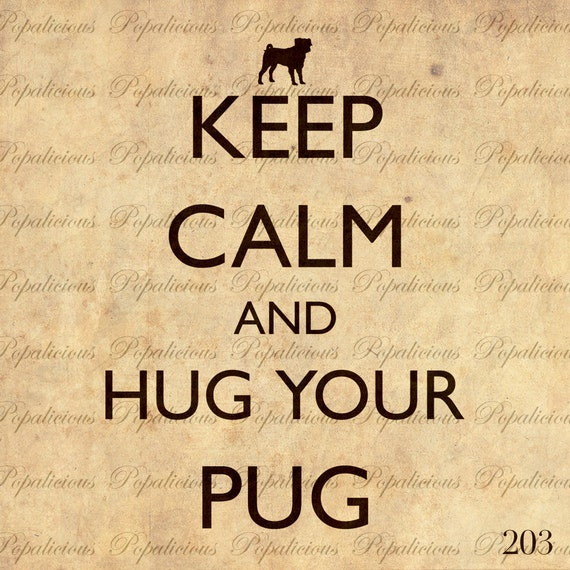 Keep Calm and Hug Your Pug Digital Collage sheet Download Transfer tote bag, Pillows, Tea Towels and more