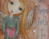 Hope Faith Love, Angel Art, Mixed Media, Art Print, Wall Art Size 5 x 10