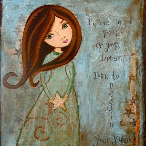 Inspirational Quote Print, Mixed Media Art,  Folk Art Girl, Shabby Girls Decor- 8 x 10 or 5x7