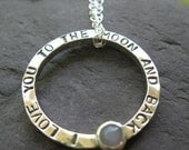 I love you to the moon and back . Personalized Sterling Silver Circle Pendant with natural grey moonstone . chain included . made to order