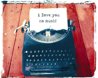 Typewriter Card I Love You SO Much transfer photography