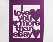 SALE Papercut Poster - I Love You More Than eBay - Purple or Red -Wall Art