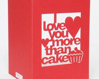 Red Cut Out I Love You More Than Cake Card