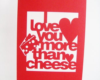 SALE Anniversary or Wedding Day Papercut Poster - I Love You More Than Cheese - Red - Wall Art