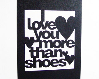 SALE Papercut Wall Art - I Love You More Than Shoes - Poster - Grey Last In Stock