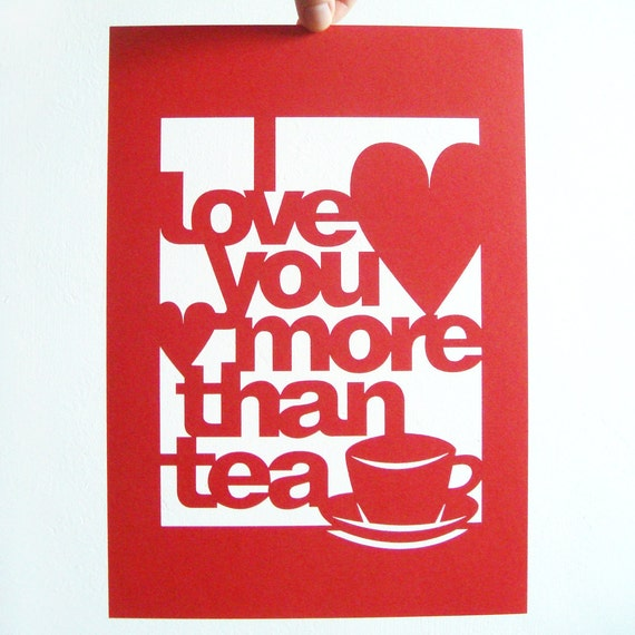 SALE Papercut Love Wall Art - I Love You More Than Tea - Anniversary or Wedding Day Poster