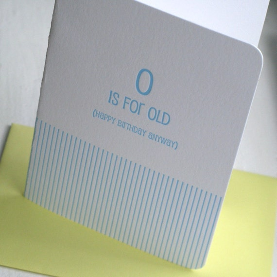 O is for Old Funny Birthday Card Letterpress