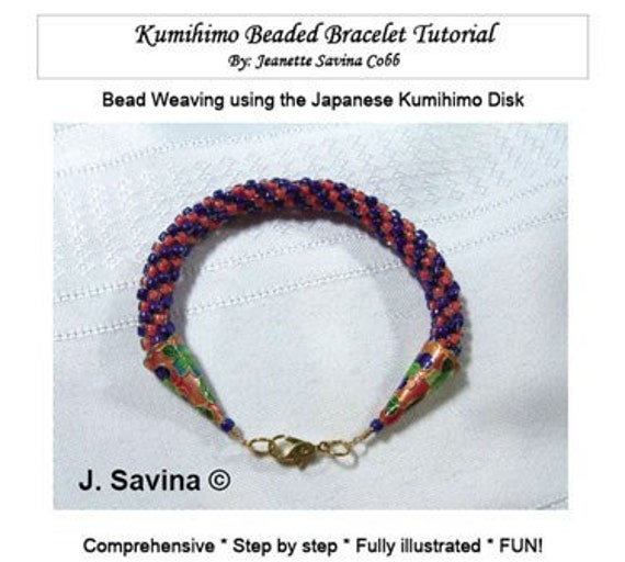 TUTORIAL BEADED KUMIHIMO BRACELET Step by Step Fully Illustrated PDF Format for e-mail only
