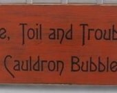 Double Double Toil Trouble Primitive Witch wood Sign WICCAN Wicca Fall Halloween Decor wall Handpainted Vintage Plaquet