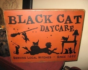Black Cat Daycare Serving Local Witches Handpainted Primitive Halloween Wood SIgn Plaque