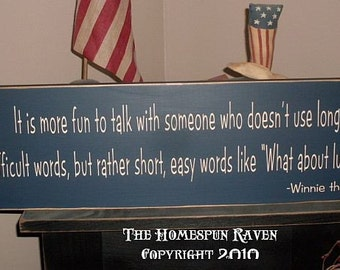 Winnie The Pooh quote Its More fun to talk with someone who doesnt use long difficult words Handpainted Wood Sign Plaque
