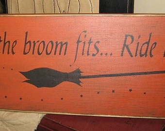 If the broom fits ride it Witchy Wicca Handpainted Wood Sign Home Decor Halloween Plaque