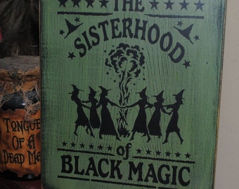 Sisterhood of Black Magic Witchy Handpainted Primitive WICCA Wood SIgn Halloween Fall NEW RELEASE 2010