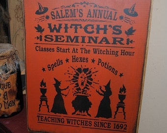 Salems Annual Witches Seminar Handpainted Wood Primitive SIgn Wiccan Pagan Halloween Plaque NEW RELEASE 2010