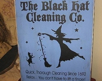 The Black Hat Cleaning Company Witch Handpainted Primitive WOod Sign Plaque BRAND NEW DESIGN