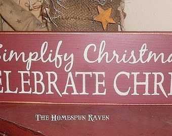 Simplify Christmas Celebrate Christ Primitive Handpainted Wood Sign Plaque Shelf Sitter Religious