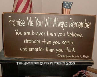 Promise Me You Will Always Remember Primitive Handpainted Wood Sign Christopher Robin quote Bedroom Plaque