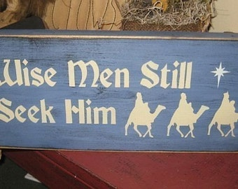 Wise Men Still Seek Him Handpainted Primitive Wood Sign Christmas Religious Decor Plaque