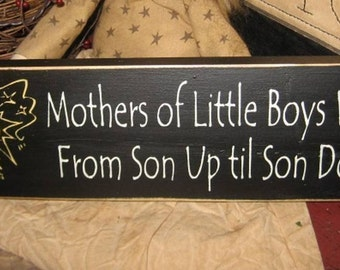 Mothers of little boys work from son up til son down primitive handpainted mini sign shelf sitter  wall hanging plaque