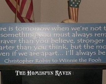 Large Full Version If Ever There Is Tomorrow Promise Me You Will Always Remember Winnie the Pooh Quote Primitive Wood Sign plaque