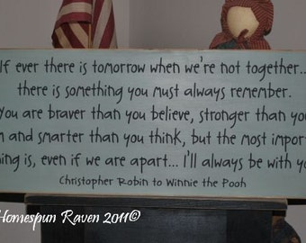 Large 12x30 If ever there is tomorrow Winnie The Pooh Christopher Robin full qoute handpainted primitive wood sign Promise Me NEW FONT STYLE