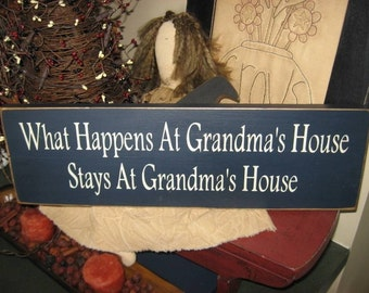What Happens At Grandmas House Stays At Grandmas Funny Handpainted wood sign primitive plaque wall hanging Nana Mothers day gift