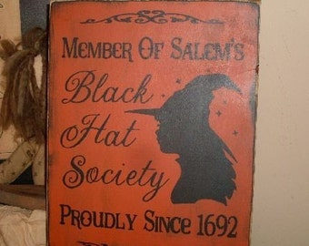 Member of Salems Black Hat Society Primitive Handpainted Wiccan Wood Sign Plaque