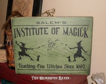 Salems Institute of Magick Primitive Witch Handpainted WOod Sign Plaque BRAND NEW DESIGNS
