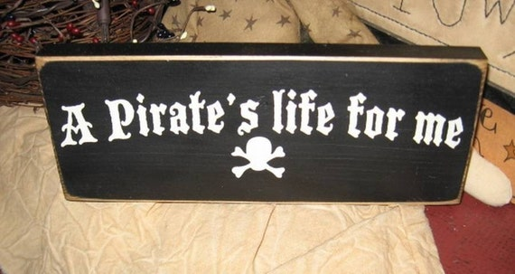 A Pirates Life For Me Handpainted Wood Shelf Sitter Mini Sign Pirate Theme Decor Primitive Country Tiki Wall Hanging Plaque Boys