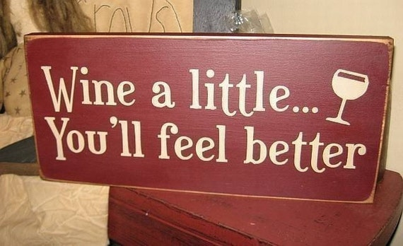 Wine A Little You'll Feel Better Primitive Handpainted WOod Sign Kitchen Bistro Bar