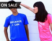 SALE - Because I Can Shirt - Fuchsia Pink American Apparel Womens Crew Neck Tee