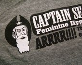 SUPER BLOWOUT SALE Captain Seabeard's Feminine Hygiene Products - Unisex T Shirt - XL