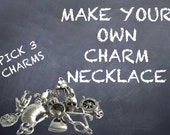 Make your own Charm Necklace...Choose any THREE Pewter Charms