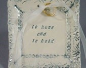 Reserve Listing for jessal218 RING Bearer Dish hand stamped soft blue gray and cream with To Have And To Hold
