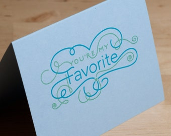 Valentine Card -- You're My Favorite -- hand printed on pale blue
